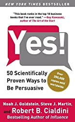 [Yes,50 Scientifically Proven Ways to be Persuasive] [by: Noah M Goldstein]