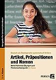Artikel, Präpositionen & Nomen - Mein Zuhause 3/4: Weiterführende Übungen zum Themenschwerpunkt Zu Hause (3. und 4. Klasse) (Deutsch als Zweitsprache syst. fördern)