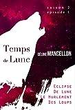 Temps de Lune Saison 2 - Episode 1: Ecli...