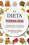 La dieta personalizada: Un programa pionero y revolucionario para perder peso y prevenir enfermedades (AUTOAYUDA SUPERACION)