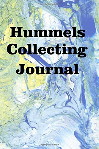 Hummels Collecting Journal: Keep track of your Hummel collection