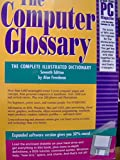 The Computer Glossary: The Complete Illustrated Desk Reference
