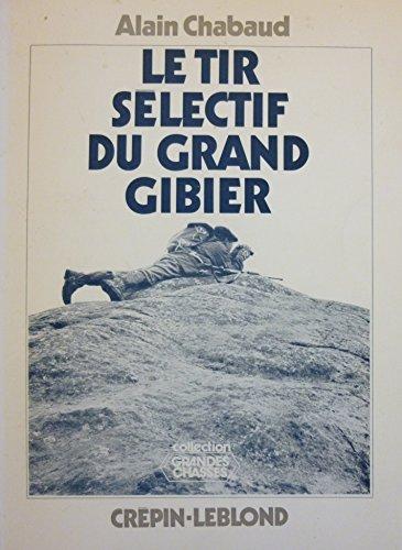 Le tir sélectif du grand gibier par Alain Chabaud