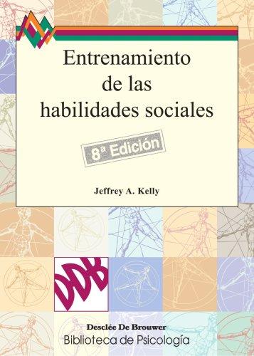 Entrenamiento De Las Habilidades Sociales - 8ªedición (Biblioteca de Psicología) por Jeffrey Kelly
