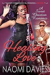 Healing Love: Sweet Christian Romance (Sandy Wrighton & Friends Book 1)