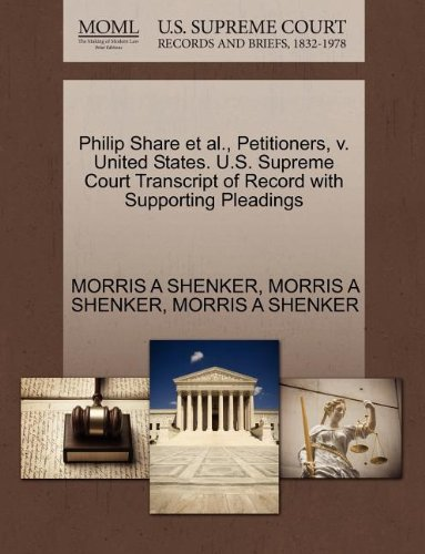 philip-share-et-al-petitioners-v-united-states-us-supreme-court-transcript-of-record-with-supporting