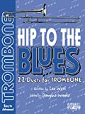 Hip to the Blues: Jazz Duets for Trombone