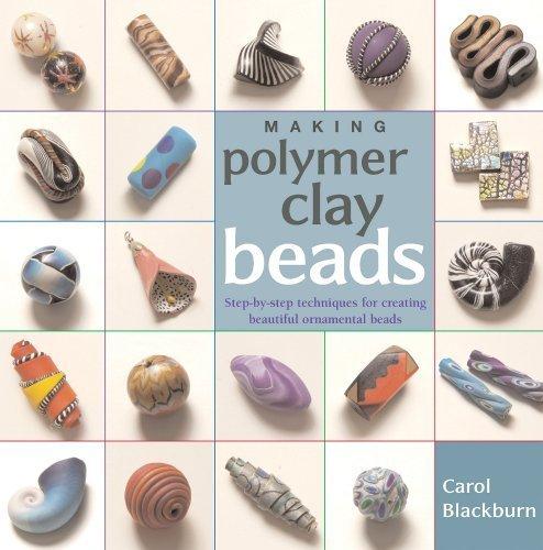 Making Polymer Clay Beads by Carol Blackburn (2007-04-01)