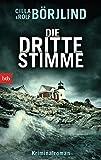 Die dritte Stimme: Kriminalroman (Olivia Rönning & Tom Stilton 2)