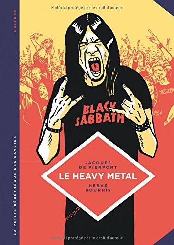La petite Bédéthèque des Savoirs - tome 4 - Le heavy metal. De Black Sabbath au Hellfest. por De Pierpont Jacques