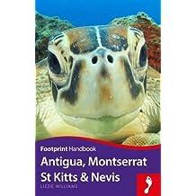 Footprint Handbook Antigua, St Kitts & Montserrat (Footprint Antigua, St Kitts & Nevis (Including Barbuda & Mon)