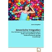 Sensorische Integration: Eine Methode der Wahrnehmungsförderung für Kinder und Jugendliche mit dem Förderschwerpunkt geistige Entwicklung?