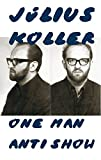 Julius Koller. One Man Anti Show -