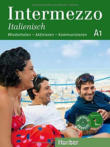Intermezzo Italienisch A1: Wiederholen - Aktivieren - Kommunizieren / Kursbuch mit Audio-CD