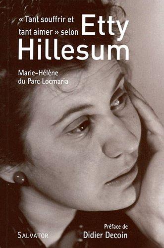 Tant souffrir et tant aimer selon Etty Hillesum