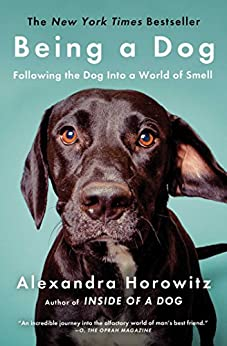 Being a Dog: Following the Dog Into a World of Smell (English Edition) de [Horowitz, Alexandra]