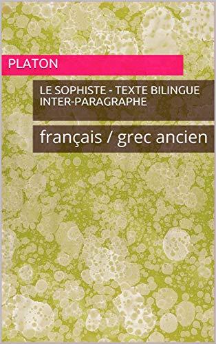 Le Sophiste - texte bilingue inter-paragraphe: français / grec ancien (Hermes Language Reference t. 3) (French Edition)