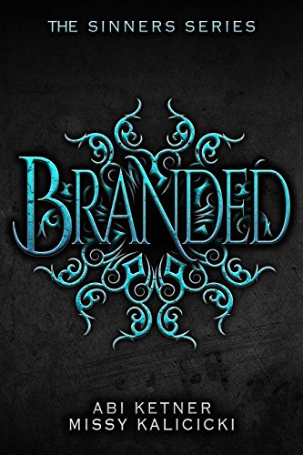 Branded (A Sinners Series) by Abi Ketner, Missy Kalicicki