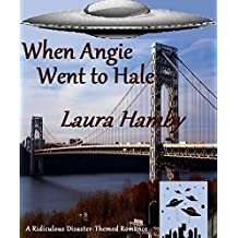 When Angie Went to Hale (A Ridiculous Disaster-Themed Romance Book 1) (English Edition)