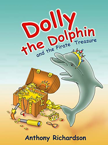 Dolly the Dolphin and the pirate treasure (English Edition)
