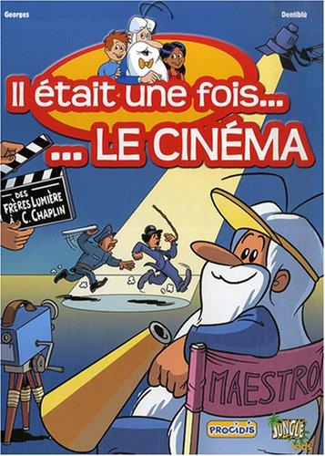 Il était une fois... Le cinéma, Tome 1 : Des frères Lumière à Charlie Chaplin par Georges