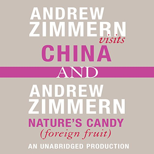 Andrew Zimmern Visits China and Nature's Candy (Foreign Fruits)  Audiolibri