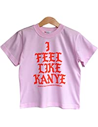 I Feel Like Kanye - Cool Girls Slogan Hip Hop T-Shirt in Pink. Sizes from 2 to 7 Years