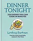 Dinner Tonight: 200 Dishes You Can Cook in Minutes by Lindsey Bareham (2016-07-14)