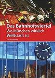Das Bahnhofsviertel: Wo München wirklich Weltstadt ist (Heimatarchiv)