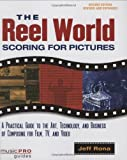 Reel World: Scoring for Pictures (Music Pro Guides) by Jeff Rona (2009-01-01)