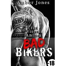 Bad Bikers: Fort, Violent, Animal (+ Histoire BONUS): (Nouvelle Érotique, Taboo, Bad Boy, Domination, Alpha Male,  Interdit, New Romance Adulte)