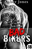 bad bikers fort violent animal histoire bonus nouvelle ?rotique taboo bad boy domination alpha male interdit new romance adulte