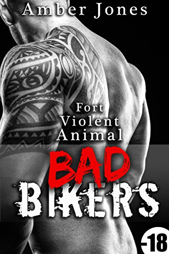 Bad Bikers: Fort, Violent, Animal (+ Histoire BONUS): (Nouvelle Érotique, Taboo, Bad Boy, Domination, Alpha Male,  Interdit, New Romance Adulte)