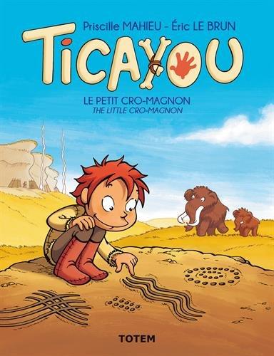 Ticayou, Tome 1 : Le petit cro-magnon