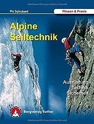 Alpine Seiltechnik. Ausrüstung - Technik - Sicherheit (Wissen & Praxis (Alpine Lehrschriften))