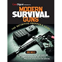 Modern Survival Guns: The Definitive Preppers' Manual