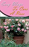 Easy Ways to Care a Rose: How to a Care Rose in Easy Ways (English Edition)