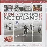 Mijn Nederland in woord en beeld Nederland door de ogen van de Nederlanders Mijn Nederland 1970-1979