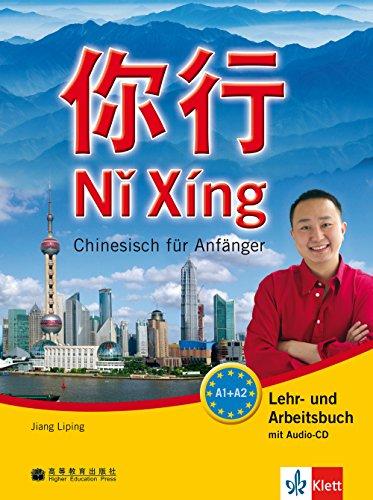 Ni Xing: Chinesisch für Anfänger. Lehr- und Arbeitsbuch + MP3-CD