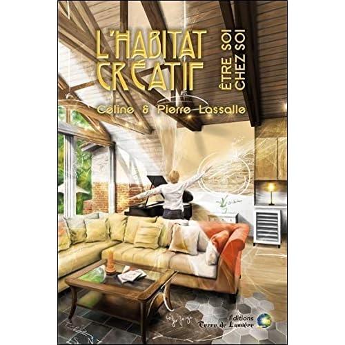 L'habitat créatif - Etre soi chez soi