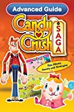 Candy Crush Saga Advanced Guide: Tips, Cheats, Secrets and Strategies