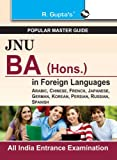 JNU BA (Hons.) in Foreign Languages Entrance Examination Guide: (Old edition) (Popular Master Guide)