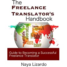 The Freelance Translator Handbook: Benginners Guide to Becoming a Successful Freelance Translator (Beginner's Guides) (English Edition)