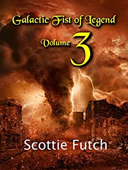 Galactic Fist of Legend: Volume 3 (English Edition)