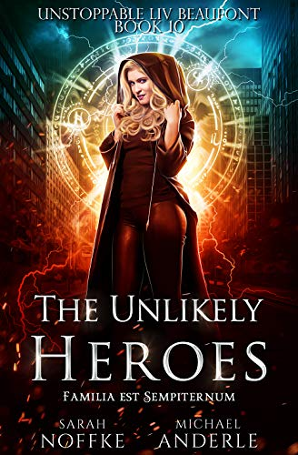 The Unlikely Heroes (Unstoppable Liv Beaufont Book 10) (English Edition)