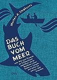Image de Das Buch vom Meer oder Wie zwei Freunde im Schlauchboot ausziehen, um im Nordmeer einen Eishai zu fangen, und dafür ein ganzes Jahr brauchen