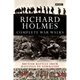 Complete war walks: from Hastings to Normandy by Richard Holmes (2007-08-28)