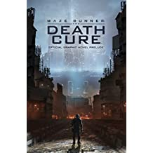 Maze Runner: The Scorch Trials Ground Zero: The Official Graphic Novel Prelude