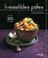 Irrésistibles pâtes - Plaisirs gourmands