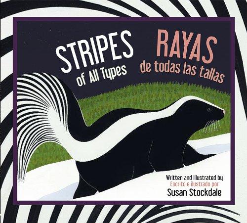 Stripes of All Types/Rayas de Todas Las Tallas por Susan Stockdale